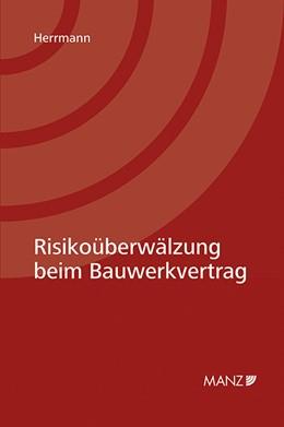 Abbildung von Herrmann | Risikoüberwälzung beim Bauwerkvertrag | 2018