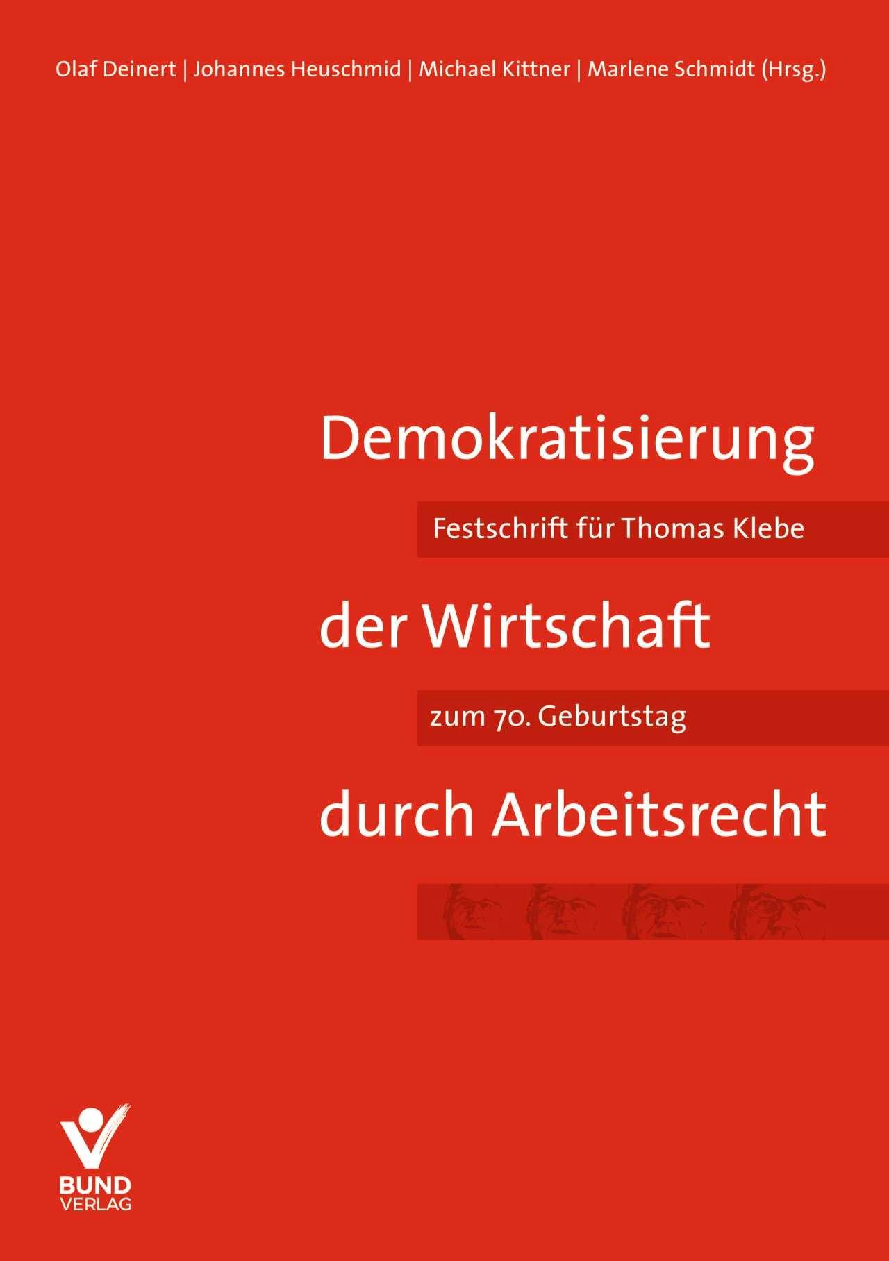 Demokratisierung der Wirtschaft durch Arbeitsrecht | Deinert / Heuschmid / Kittner / Schmidt (Hrsg.), 2018 | Buch (Cover)