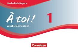 Abbildung von À toi ! Band 1 - Bayern - Vokabeltaschenbuch | 1. Auflage | 2019 | beck-shop.de