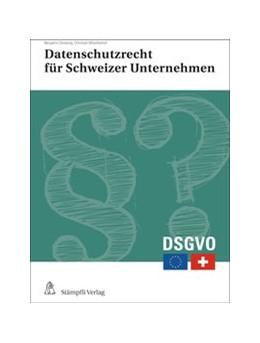 Abbildung von Domenig / Mitscherlich | Datenschutzrecht für Schweizer Unternehmen | Neuauflage | 2019 | Erste Hilfe für den Verwaltung...