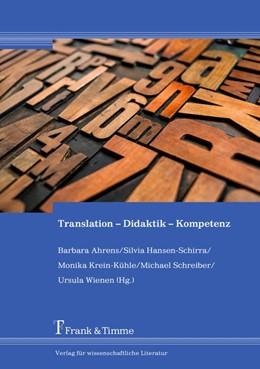 Abbildung von Ahrens / Hansen-Schirra / Krein-Kühle / Schreiber / Wienen | Translation - Didaktik - Kompetenz | 2018