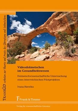 Abbildung von Havelka | Videodolmetschen im Gesundheitswesen | 1. Auflage | 2018 | beck-shop.de