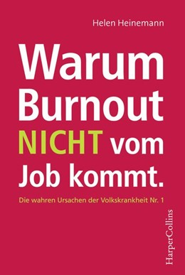 Abbildung von Heinemann | Warum Burnout nicht vom Job kommt | 1. Auflage | 2019 | beck-shop.de