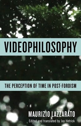 Abbildung von Lazzarato | Videophilosophy | 2019 | The Perception of Time in Post...