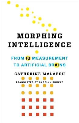Abbildung von Malabou | Morphing Intelligence | 2019 | From IQ Measurement to Artific...