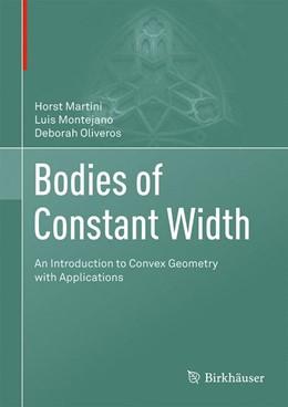 Abbildung von Martini / Montejano / Oliveros | Bodies of Constant Width | 1st ed. 2019 | 2019 | An Introduction to Convex Geom...