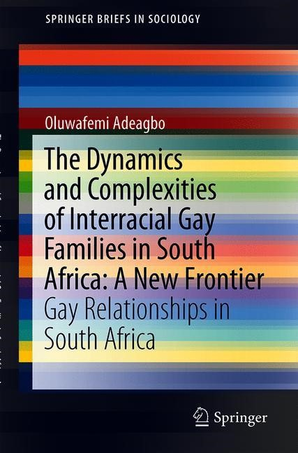 The Dynamics and Complexities of Interracial Gay Families in South Africa: A New Frontier   Adeagbo   1st ed. 2019, 2018   Buch (Cover)