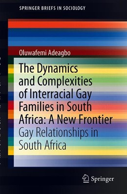 Abbildung von Adeagbo | The Dynamics and Complexities of Interracial Gay Families in South Africa: A New Frontier | 1st ed. 2019 | 2019 | Gay Relationships in South Afr...
