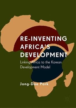 Abbildung von Park | Re-Inventing Africa's Development | 1. Auflage | 2019 | beck-shop.de