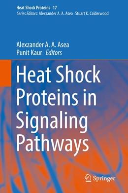 Abbildung von Asea / Kaur | Heat Shock Proteins in Signaling Pathways | 1st ed. 2019 | 2019 | 17