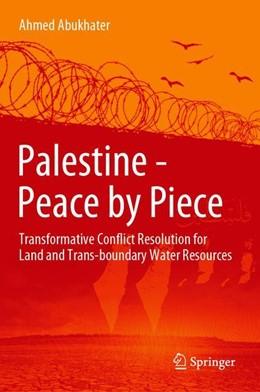 Abbildung von Abukhater   Palestine - Peace by Piece   1st ed. 2019   2019   Transformative Conflict Resolu...