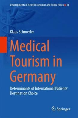 Abbildung von Schmerler | Medical Tourism in Germany | 1st ed. 2018 | 2019 | Determinants of International ... | 13