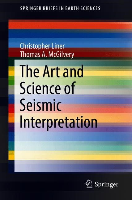 The Art and Science of Seismic Interpretation | Liner / McGilvery | 1st ed. 2019, 2018 | Buch (Cover)