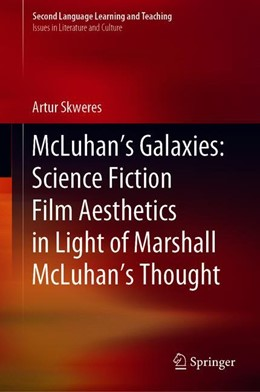 Abbildung von Skweres | McLuhan's Galaxies: Science Fiction Film Aesthetics in Light of Marshall McLuhan's Thought | 1. Auflage | 2019 | beck-shop.de