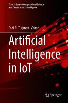 Abbildung von Al-Turjman | Artificial Intelligence in IoT | 1st ed. 2019 | 2019