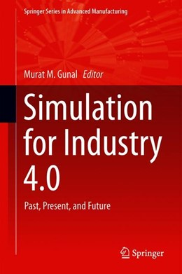 Abbildung von Gunal | Simulation for Industry 4.0 | 1. Auflage | 2019 | beck-shop.de