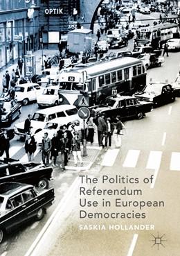 Abbildung von Hollander | The Politics of Referendum Use in European Democracies | 1st ed. 2019 | 2019