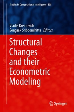 Abbildung von Kreinovich / Sriboonchitta | Structural Changes and their Econometric Modeling | 1st ed. 2019 | 2018 | 808