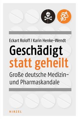 Abbildung von Roloff / Henke-Wendt | Geschädigt statt geheilt | 1. Auflage | 2018 | beck-shop.de