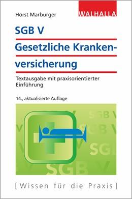 Abbildung von Marburger | SGB V - Gesetzliche Krankenversicherung | 14., aktualisierte Auflage | 2019 | Textausgabe mit praxisorientie...