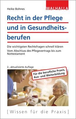 Abbildung von Bohnes | Recht in der Pflege und in Gesundheitsberufen | 2., aktualisierte Auflage | 2019 | Die wichtigsten Rechtsfragen s...
