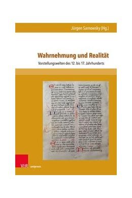Abbildung von Sarnowsky | Wahrnehmung und Realität | 1. Auflage 2018 | 2019 | Vorstellungswelten des 12. bis... | Band 017