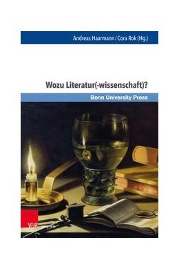 Abbildung von Haarmann / Rok   Wozu Literatur(-wissenschaft)?   1. Auflage   2019   beck-shop.de