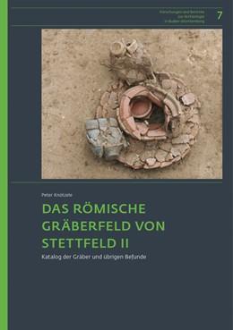 Abbildung von Knötzele   Das römische Gräberfeld von Stettfeld II.   1. Auflage   2018   7   beck-shop.de