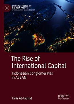 Abbildung von Al-Fadhat | The Rise of International Capital | 1st ed. 2019 | 2019 | Indonesian Conglomerates in AS...