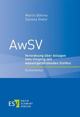 Abbildung von Böhme / Dieter | AwSV | 2019 | Verordnung über Anlagen zum Um...