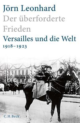 Abbildung von Leonhard | Der überforderte Frieden | 2018 | Versailles und die Welt 1918-1...