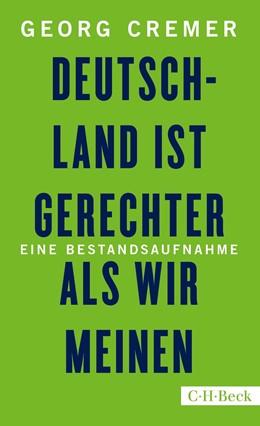 Abbildung von Cremer | Deutschland ist gerechter, als wir meinen | 1. Auflage | 2018 | 6313 | beck-shop.de