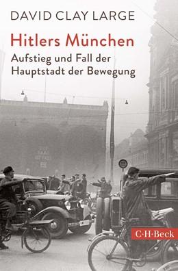 Abbildung von Large | Hitlers München | 2018 | Aufstieg und Fall der Hauptsta... | 6319