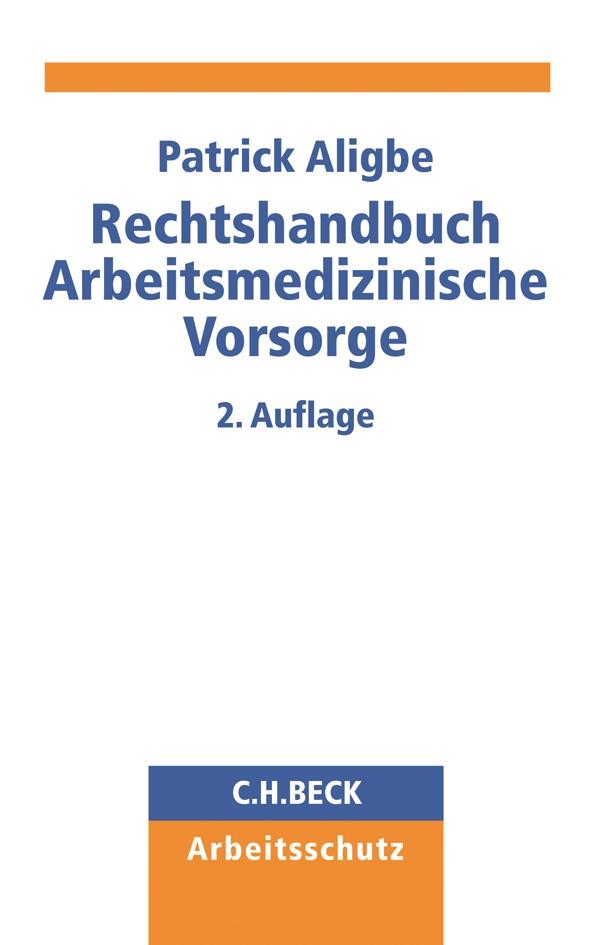 Rechtshandbuch Arbeitsmedizinische Vorsorge | Aligbe | 2. Auflage, 2019 | Buch (Cover)