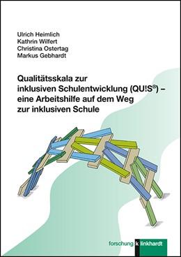 Abbildung von Heimlich / Wilfert / Ostertag | Qualitätsskala zur inklusiven Schulentwicklung (QU!S®) - eine Arbeitshilfe auf dem Weg zur inklusiven Schule | 2018