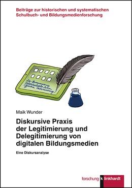Abbildung von Wunder   Diskursive Praxis der Legitimierung und Delegitimierung von digitalen Bildungsmedien   2018   Eine Diskursanalyse