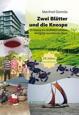 Abbildung von Domrös | Zwei Blätter und die Knospe | 1. Auflage | 2018 | 99 Reisen ins strahlend schöne...