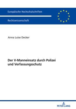 Abbildung von Decker | Der V-Manneinsatz durch Polizei und Verfassungsschutz | 2018