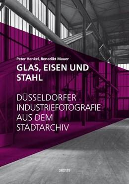Abbildung von Henkel / Mauer | Glas, Eisen und Stahl | 1. Auflage | 2018 | beck-shop.de