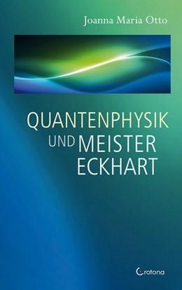 Abbildung von Otto | Quantenphysik und Meister Eckhart | 1. Auflage | 2019 | beck-shop.de
