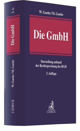 Abbildung von Goette / Goette | Die GmbH | 3. Auflage | 2019 | Darstellung anhand der Rechtsp...