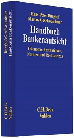 Abbildung von Burghof / Geschwandtner | Handbuch Bankenaufsicht | 1. Auflage | 2021 | beck-shop.de