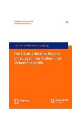 Abbildung von Merkl / Koch | Die EU als ethisches Projekt im Spiegel ihrer Außen- und Sicherheitspolitik | 2019 | 63
