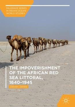 Abbildung von Serels | The Impoverishment of the African Red Sea Littoral, 1640-1945 | 1. Auflage | 2018 | beck-shop.de