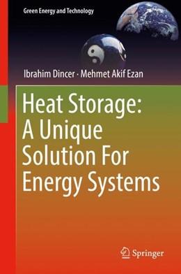 Abbildung von Dincer / Ezan | Heat Storage: A Unique Solution For Energy Systems | 1st ed. 2018 | 2018