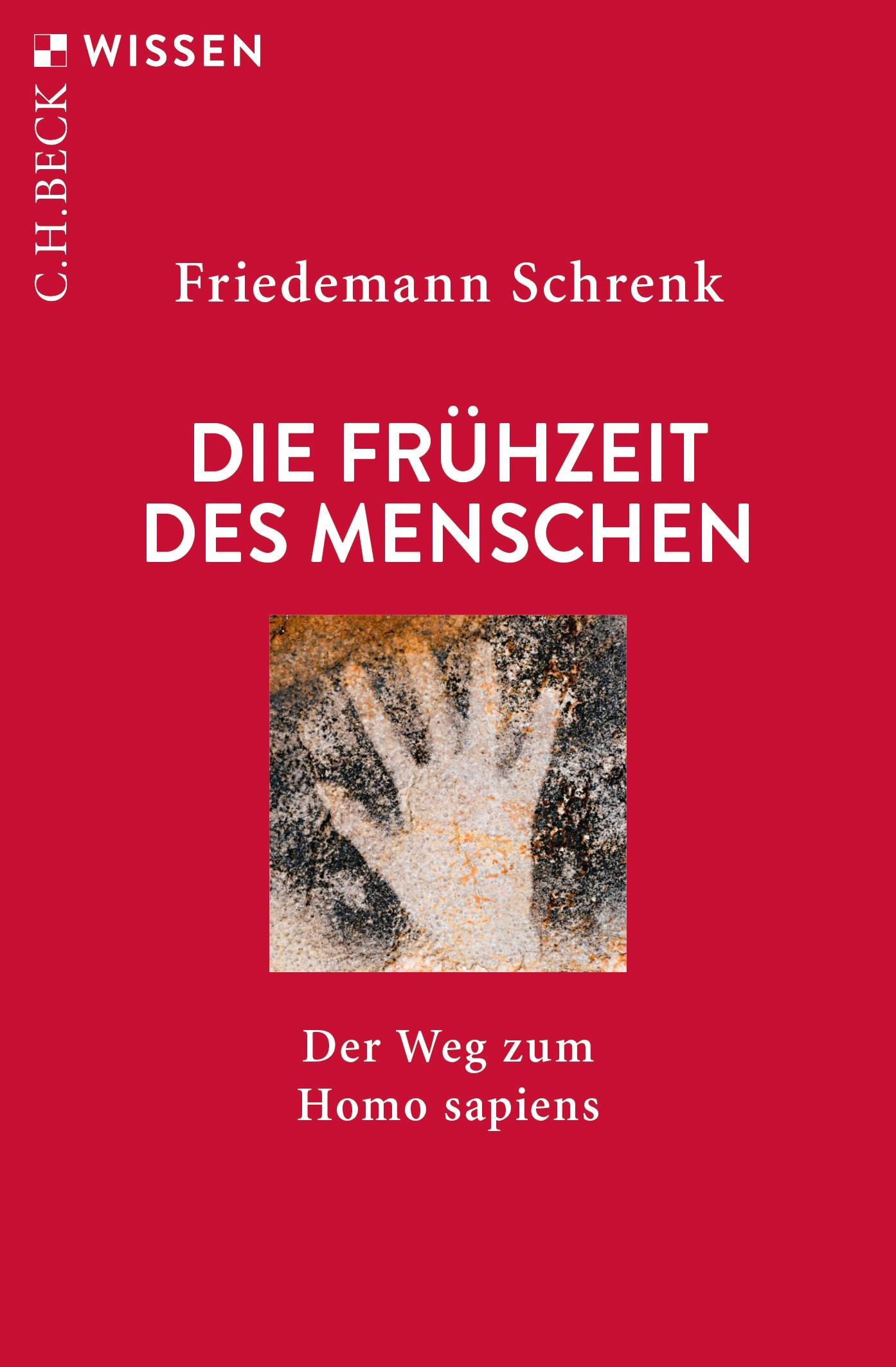 Die Frühzeit des Menschen | Schrenk, Friedemann | 6., vollständig überarbeitete Auflage, 2019 | Buch (Cover)
