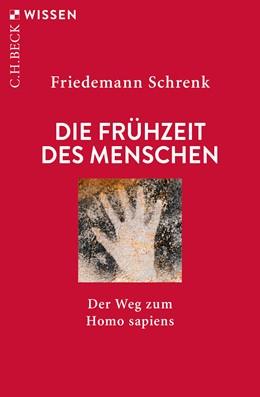 Abbildung von Schrenk, Friedemann | Die Frühzeit des Menschen | 6. Auflage | 2019 | 2059 | beck-shop.de
