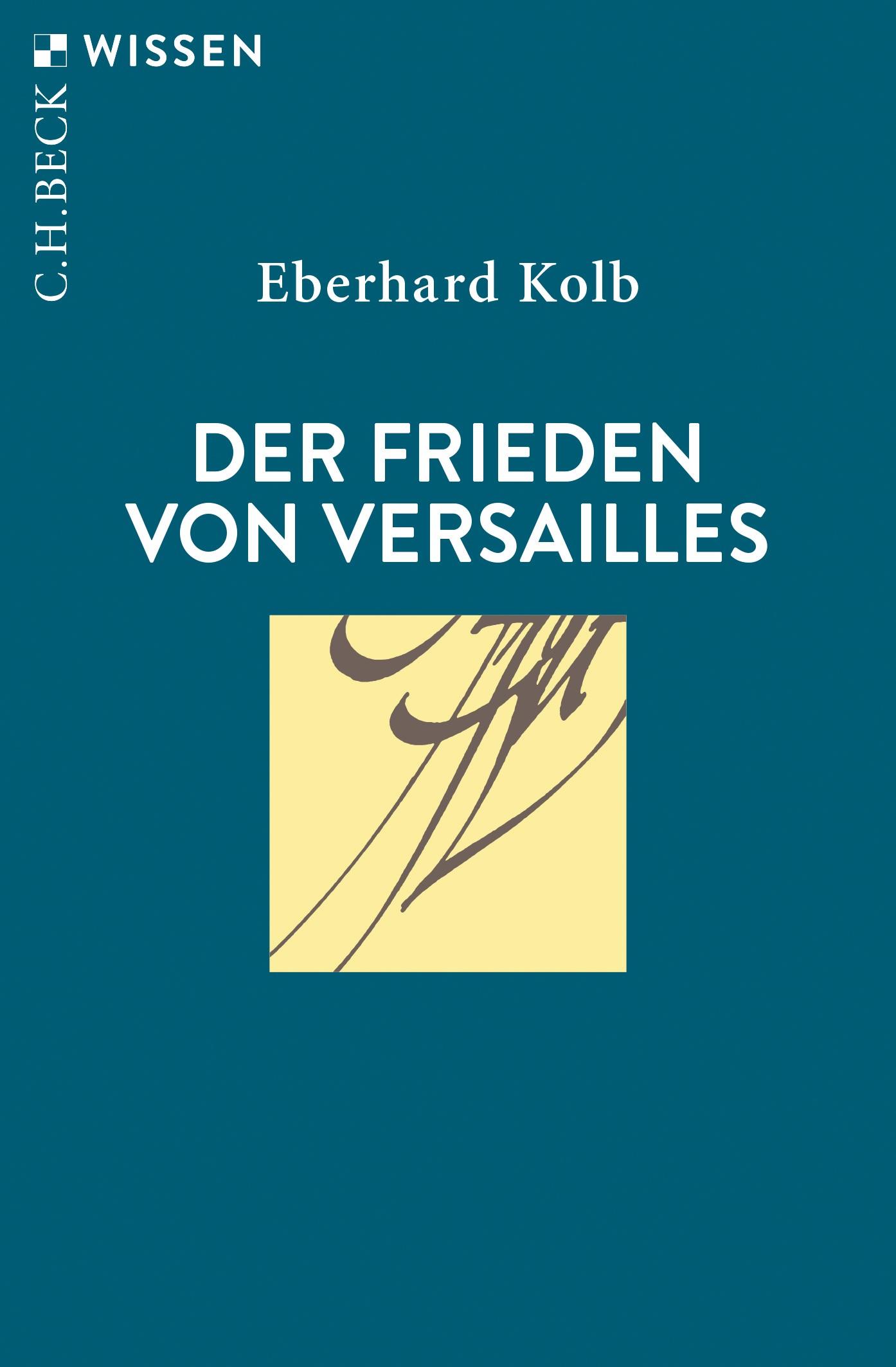 Der Frieden von Versailles | Kolb, Eberhard | 3., durchgesehene und ergänzte Auflage, 2019 | Buch (Cover)