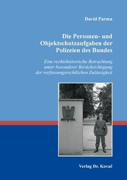 Abbildung von Parma | Die Personen- und Objektschutzaufgaben der Polizeien des Bundes | 1. Auflage | 2019 | 83 | beck-shop.de