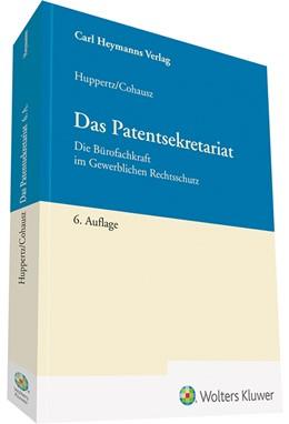 Abbildung von Huppertz / Cohausz | Das Patentsekretariat | 6. Auflage | 2019 | beck-shop.de